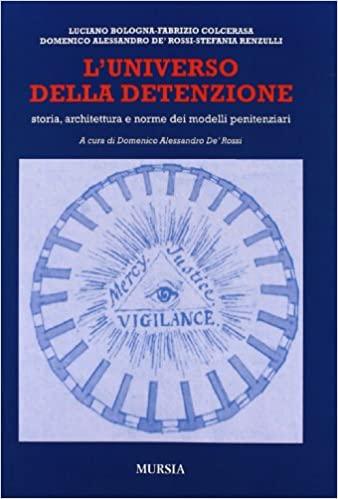L'universo della detenzione. Storia, architettura e norme dei modelli penitenziari