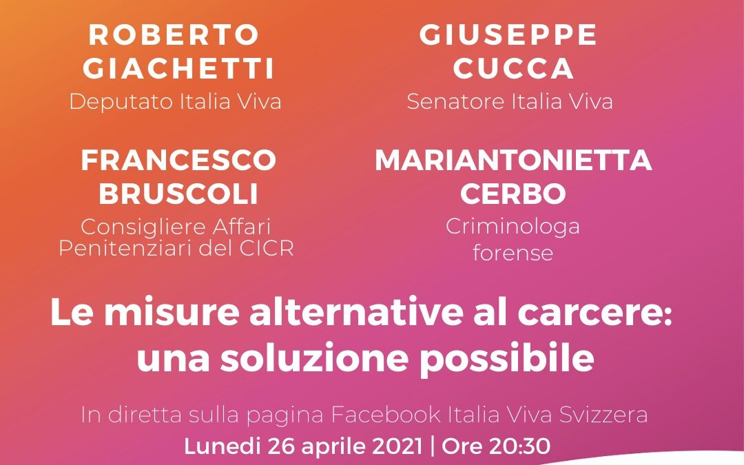 26/04/21 08:30 PM | Italia Viva Svizzera, Le misure alternative al carcere: una soluzione possibile – con Giachetti e Cucca